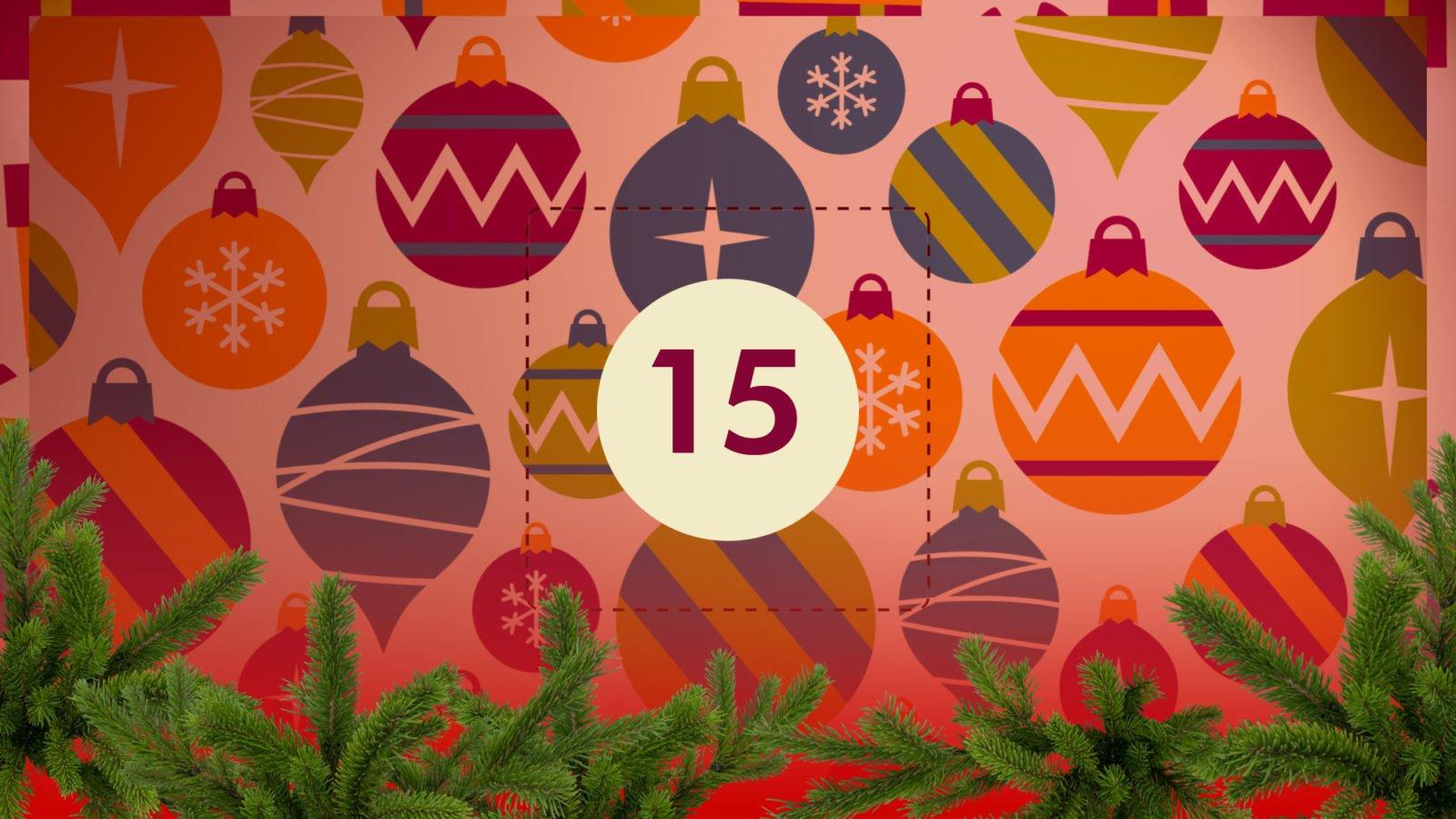 Grafik: Bunter Weihnachtsschmuck, in der Bildmitte die Zahl 15
