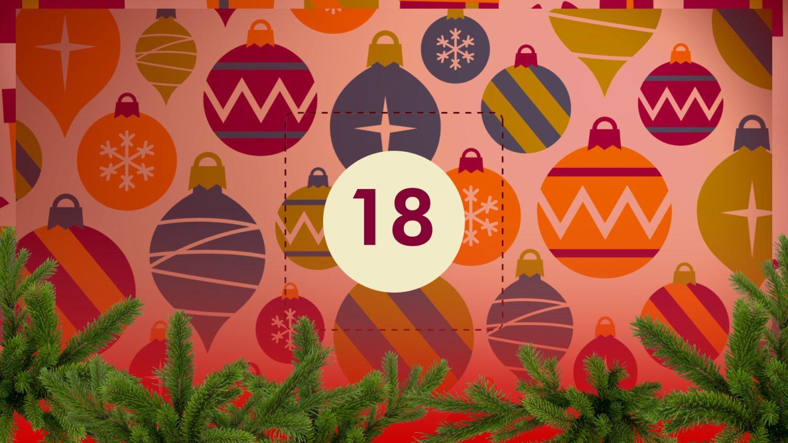 Grafik: Bunter Weihnachtsschmuck, in der Bildmitte die Zahl 18