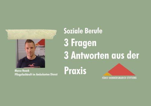 Ein Porträtfoto von Marco Noack auf grünem Hintergrund, daneben das Stiftungslogo und der Schriftzug: Soziale Berufe 3 Fragen 3 Antworten aus der Praxis
