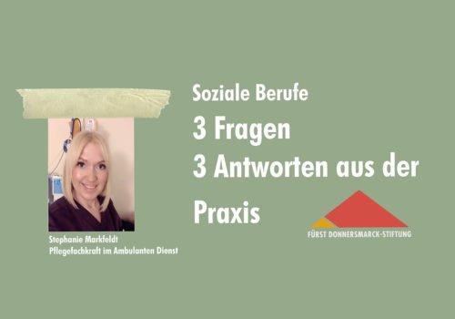 Ein Porträtfoto von Stephanie Markfeldt auf grünem Hintergrund, daneben das Stiftungslogo und der Schriftzug: Soziale Berufe 3 Fragen 3 Antworten aus der Praxis